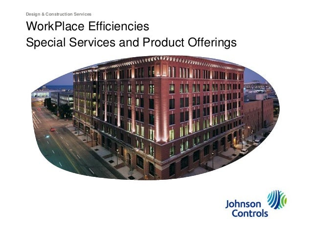 Design & Construction Services  WorkPlace Efficiencies Special Services and Product Offerings