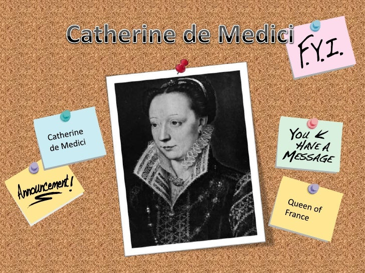Catherine de Medici<br />Catherine de Medici<br />Queen of France<br />