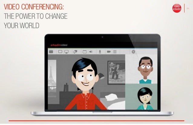 VIDEO CONFERENCING: THE POWER TO CHANGE YOUR WORLD 01