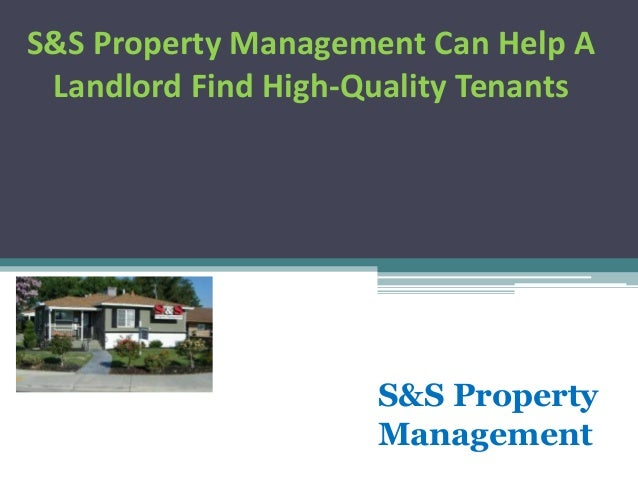 S&S Property Management Can Help ALandlord Find High-Quality TenantsS&S PropertyManagement