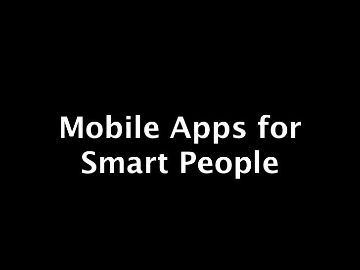 Mobile Apps for Smart People