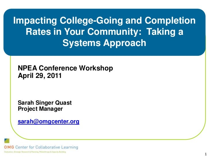 Impacting College-Going and Completion Rates in Your Community:  Taking a Systems Approach <br />NPEA Conference Workshop<...