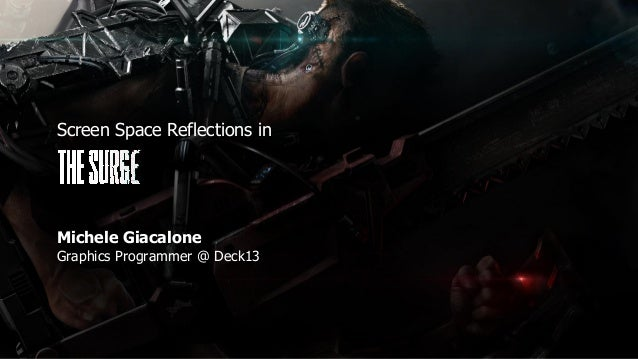 Screen Space Reflections in Michele Giacalone Graphics Programmer @ Deck13