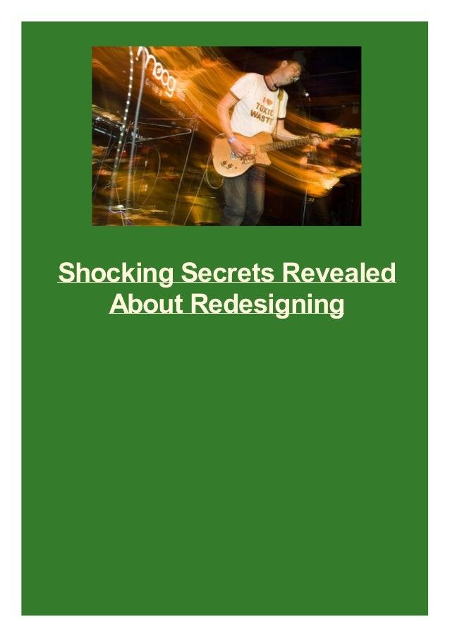 Shocking Secrets Revealed About Redesigning