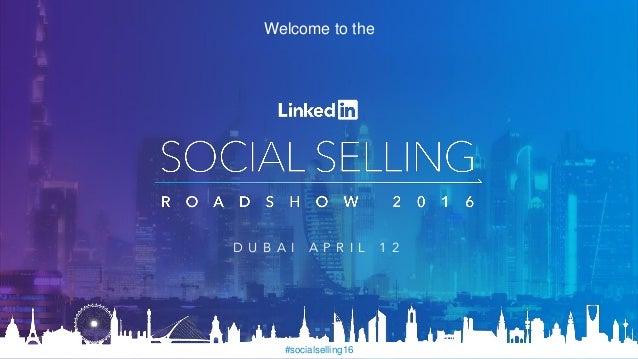 #socialselling16 Welcome to the D U B A I A P R I L 1 2