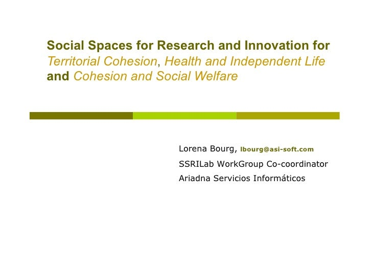 Social Spaces for Research and Innovation forTerritorial Cohesion, Health and Independent Lifeand Cohesion and Social Welf...