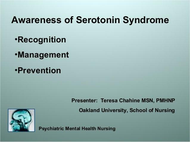 Psychiatric Mental Health Nursing Presenter: Teresa Chahine MSN, PMHNP Oakland University, School of Nursing Awareness of ...