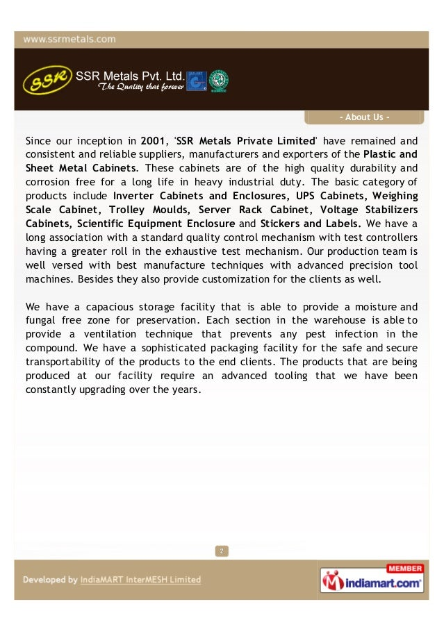 - About Us -Since our inception in 2001, SSR Metals Private Limited have remained andconsistent and reliable suppliers, ma...
