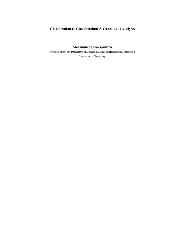 Globalization to Glocalization: A Conceptual Analysis                     Mohammad ShamsuddohaAssistant Professor, Departm...