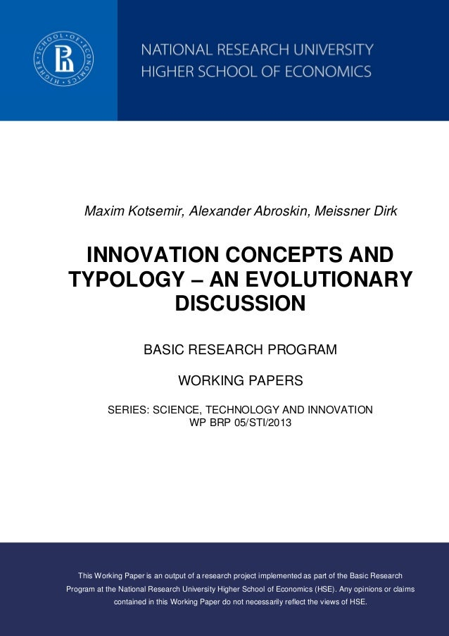 Maxim Kotsemir, Alexander Abroskin, Meissner Dirk INNOVATION CONCEPTS AND TYPOLOGY – AN EVOLUTIONARY DISCUSSION BASIC RESE...