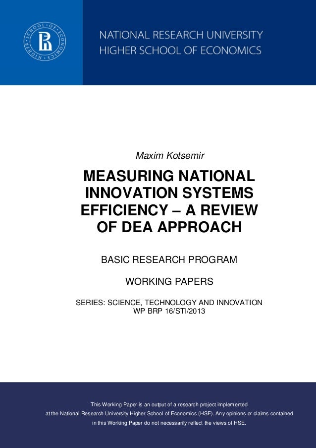 Maxim Kotsemir MEASURING NATIONAL INNOVATION SYSTEMS EFFICIENCY – A REVIEW OF DEA APPROACH BASIC RESEARCH PROGRAM WORKING ...