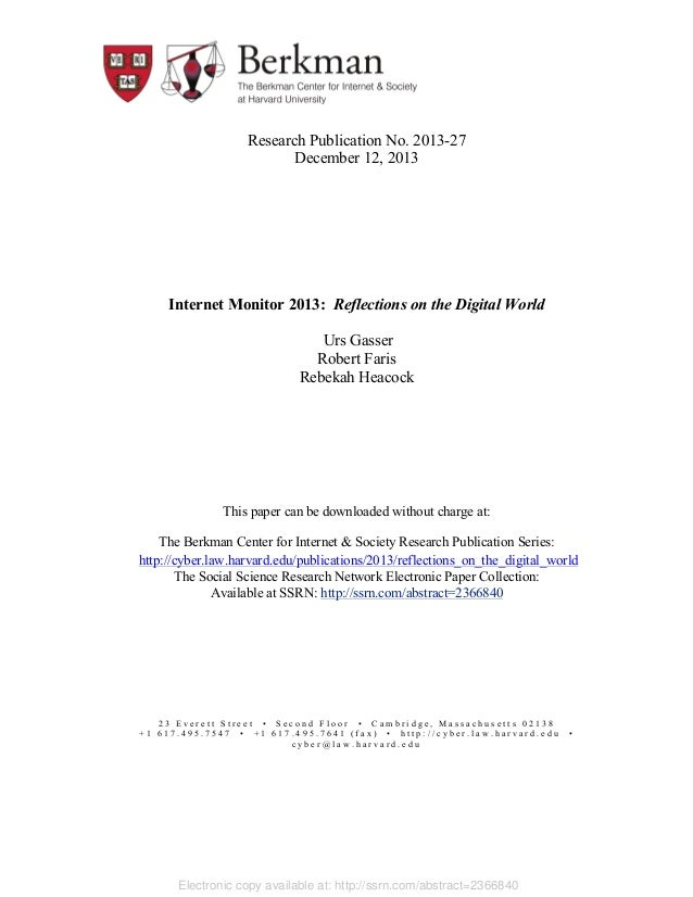 Research Publication No. 2013-27 December 12, 2013  Internet Monitor 2013: Reflections on the Digital World Urs Gasser Rob...