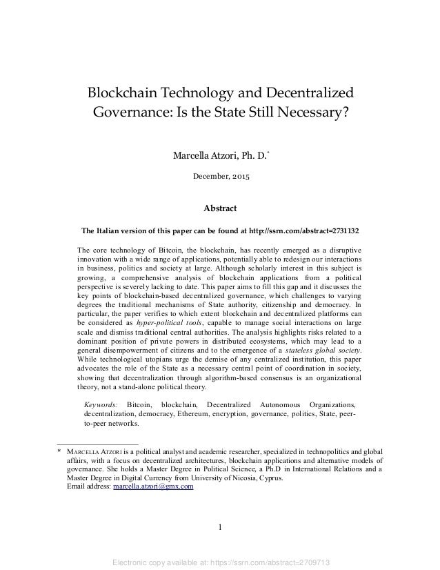 Blockchain Technology and Decentralized Governance: Is the State Still Necessary? Marcella Atzori, Ph. D.* December, 2015 ...