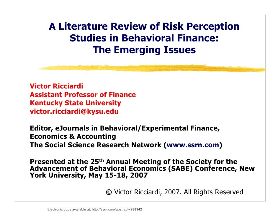 A Literature Review of Risk Perception           Studies in Behavioral Finance:               The Emerging Issues   Victor...