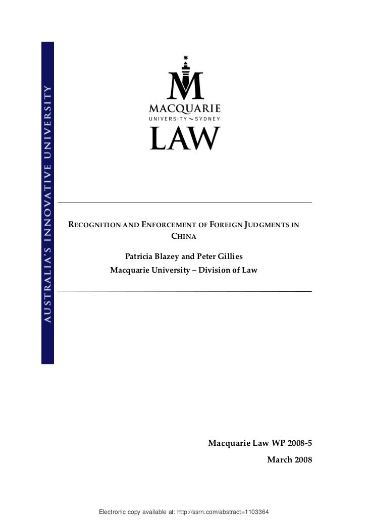 RECOGNITION AND ENFORCEMENT OF FOREIGN JUDGMENTS IN                       CHINA                Patricia Blazey and Peter G...