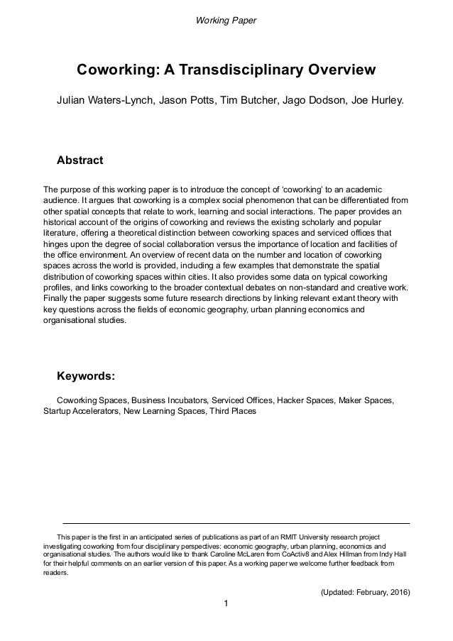 Coworking: A Transdisciplinary Overview Julian Waters-Lynch, Jason Potts, Tim Butcher, Jago Dodson, Joe Hurley. Abstract T...