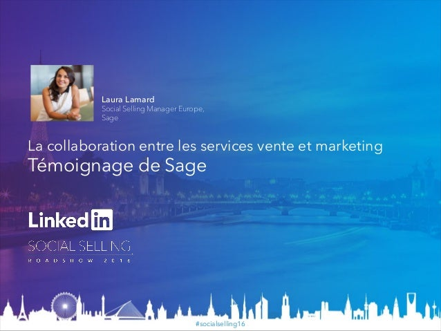 #socialselling16 La collaboration entre les services vente et marketing Témoignage de Sage Laura Lamard Social Selling Man...