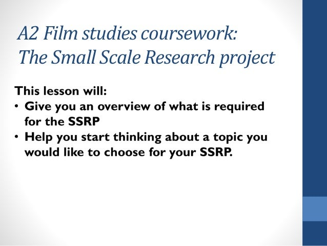 A2 Film studies coursework: The Small Scale Research project