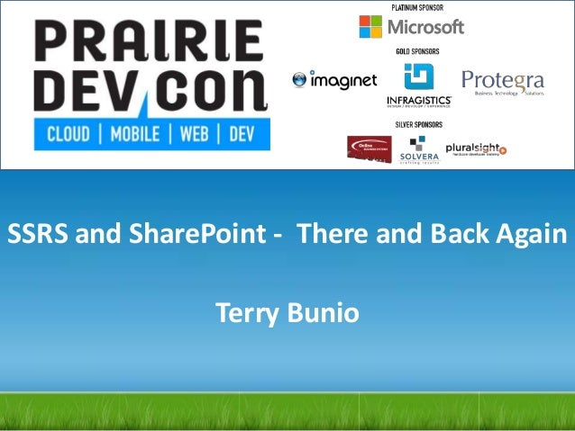 SSRS and SharePoint - There and Back AgainTerry Bunio