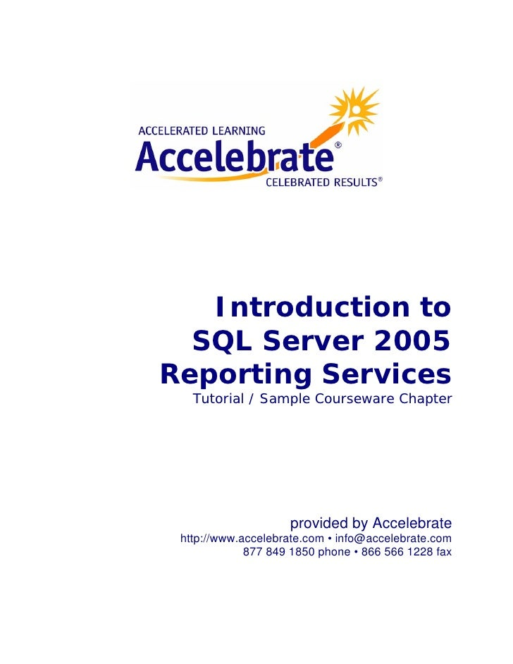 Introduction to   SQL Server 2005 Reporting Services    Tutorial / Sample Courseware Chapter                         provi...
