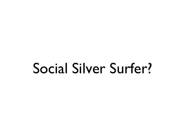 Social Silver Surfer?