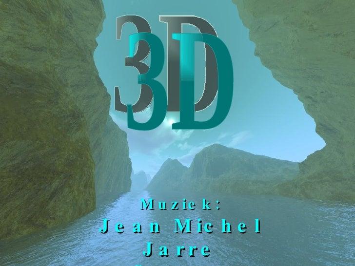 Muziek: Jean Michel Jarre Oxygene 3D