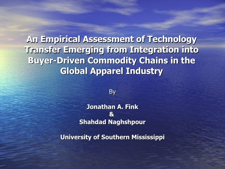 An Empirical Assessment of Technology Transfer Emerging from Integration into Buyer-Driven Commodity Chains in the Global ...