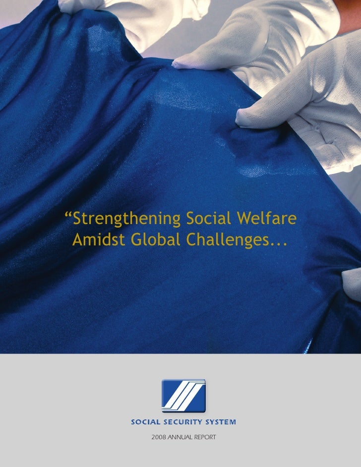 """""""Strengthening Social Welfare  Amidst Global Challenges...             SOCIAL SECURITY SYSTEM             2008 AnnuAl Repo..."""
