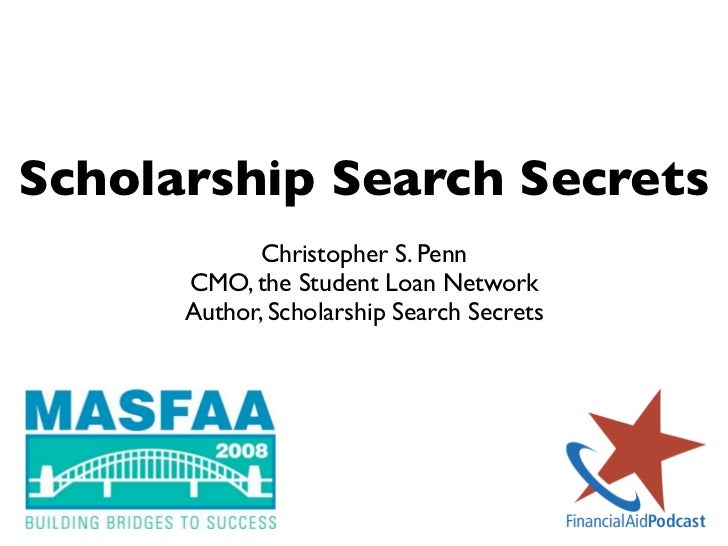 Scholarship Search Secrets              Christopher S. Penn       CMO, the Student Loan Network       Author, Scholarship ...