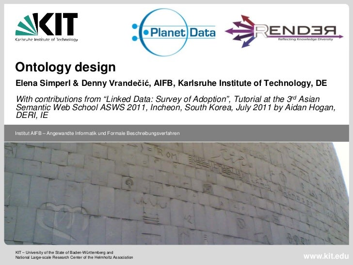 "Ontology designElena Simperl & Denny Vrandečić, AIFB, Karlsruhe Institute of Technology, DEWith contributions from ""Linked..."
