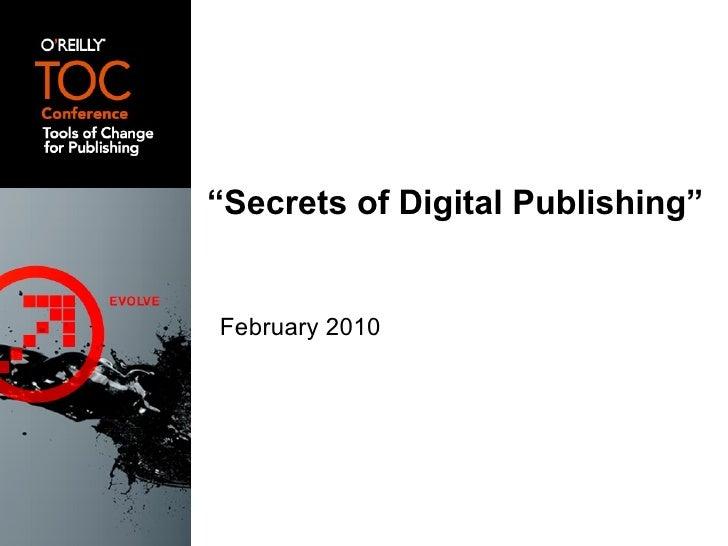 """"""" Secrets of Digital Publishing"""" <ul><li>February 2010 </li></ul>"""
