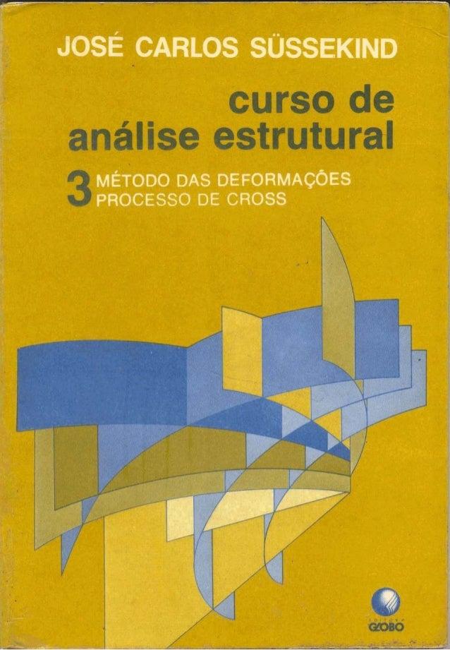 CURSO DE ANÁLISE ESTRUTURAL Volume III Método das deformqõer. Processo de Croa.