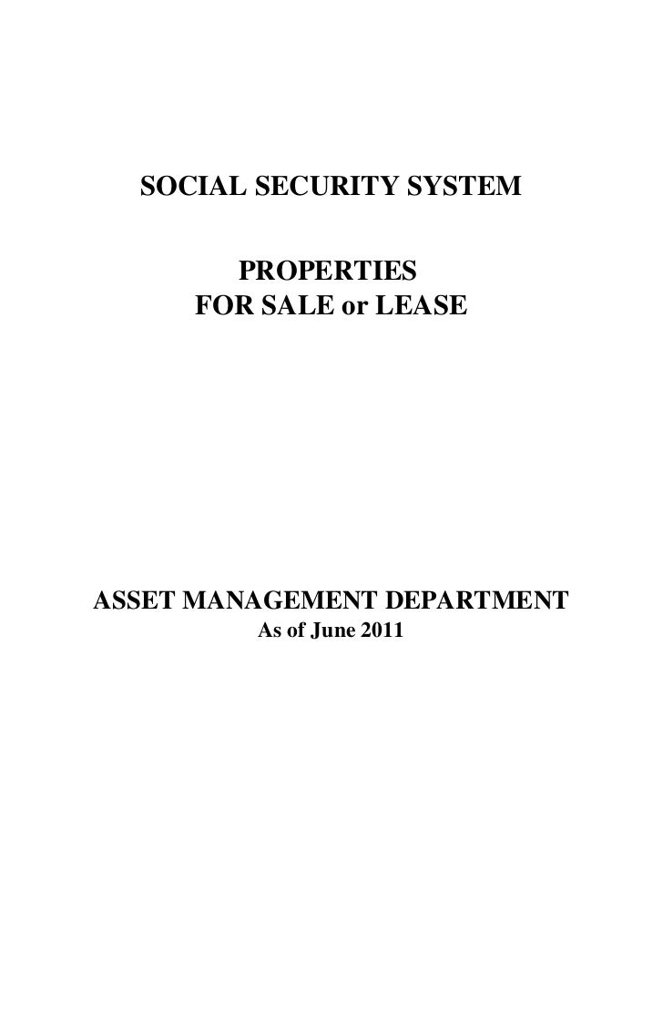 SOCIAL SECURITY SYSTEM       PROPERTIES     FOR SALE or LEASEASSET MANAGEMENT DEPARTMENT         As of June 2011