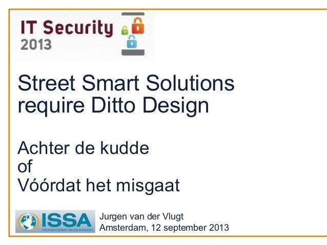 Street Smart Solutions require Ditto Design Achter de kudde of Vóórdat het misgaat Jurgen van der Vlugt Amsterdam, 12 sept...