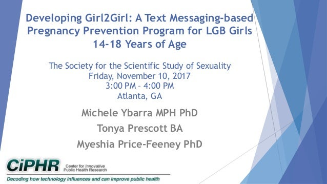 Developing Girl2Girl: A Text Messaging-based Pregnancy Prevention Program for LGB Girls 14-18 Years of Age The Society for...
