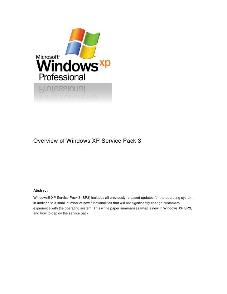 Overview of Windows XP Service Pack 3     Abstract  Windows® XP Service Pack 3 (SP3) includes all previously released upda...
