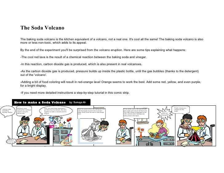 The Soda Volcano                               The baking soda volcano is the kitchen equivalent of a volcano, not a real ...