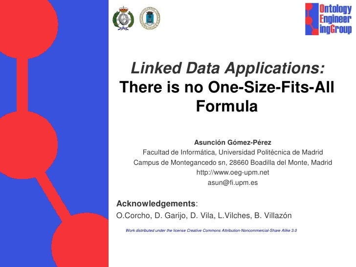 Linked Data Applications:There is no One-Size-Fits-All          Formula                         Asunción Gómez-Pérez      ...