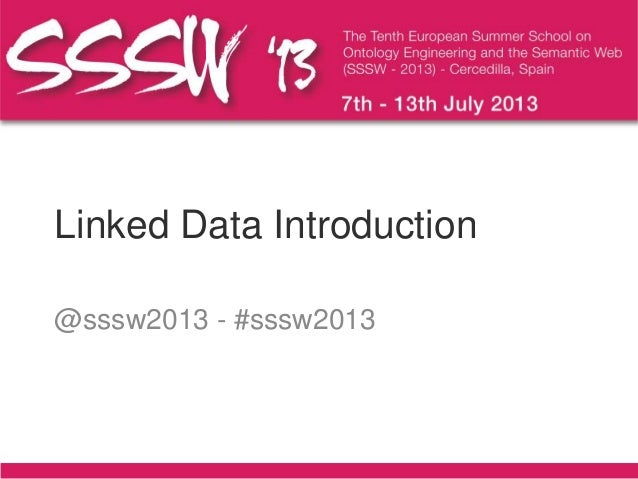Linked Data Introduction @sssw2013 - #sssw2013