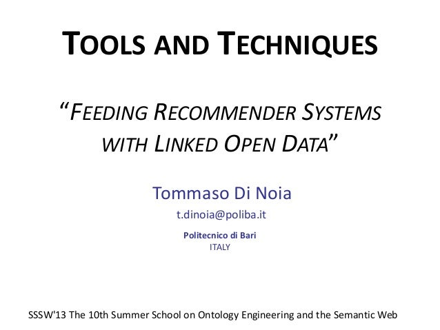 """TOOLS AND TECHNIQUES """"FEEDING RECOMMENDER SYSTEMS WITH LINKED OPEN DATA"""" Tommaso Di Noia t.dinoia@poliba.it Politecnico di..."""
