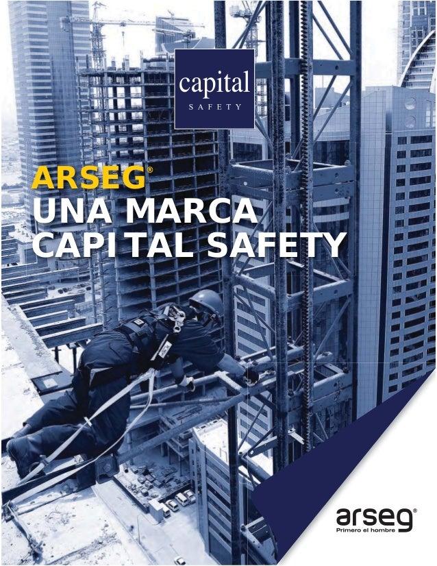 ARSEG ® UNA MARCA CAPITAL SAFETY ®