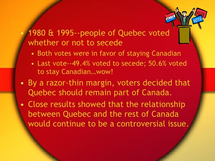 separatist movement of quebec canada Newfoundland (which only joined canada in 1949) could have been credibly listed here in the decade or two after it joined canada, but these days quebec is really the only region depicted which is actually serious about the idea of independence.
