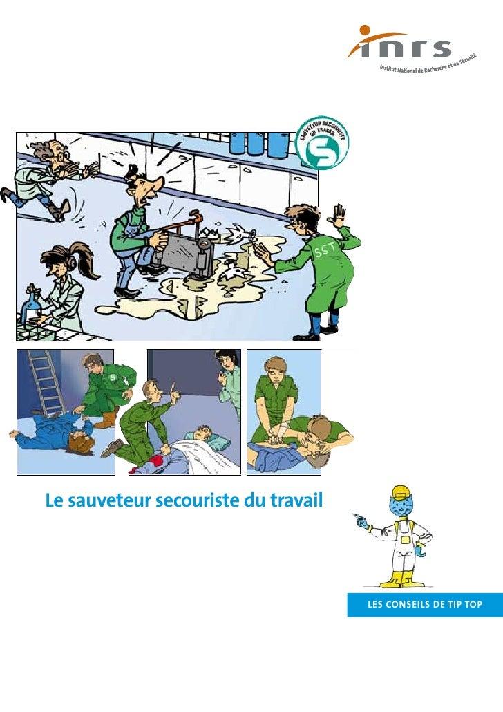Le sauveteur secouriste du travail                                         LES CONSEILS DE TIP TOP