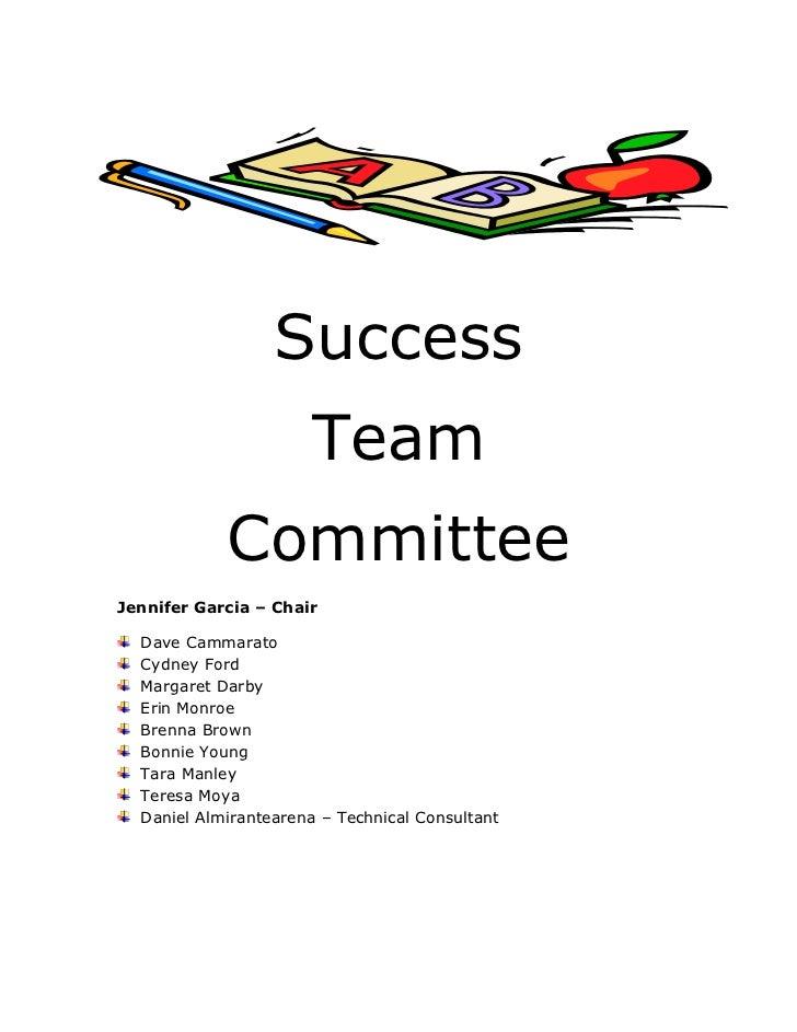 Success                      Team            CommitteeJennifer Garcia – Chair  Dave Cammarato  Cydney Ford  Margaret Darby...