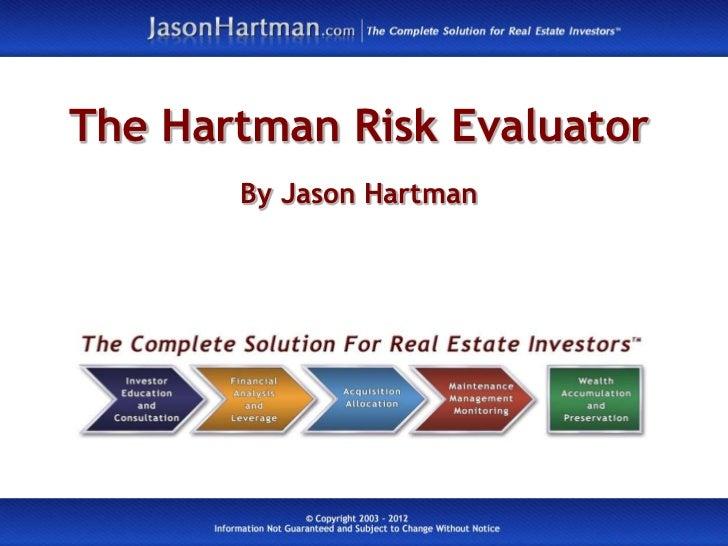 The Hartman Risk Evaluator       By Jason Hartman