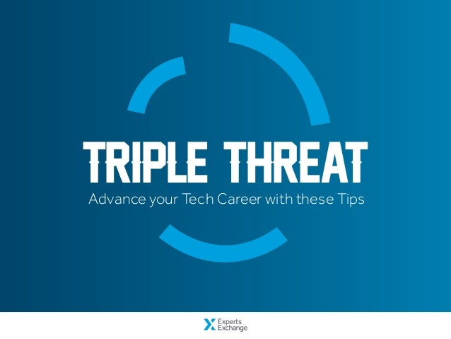 Advance your Tech Career with these Tips Triple Threat