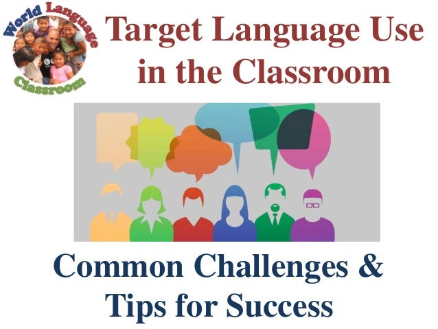 Modern Language Classroom Techniques ~ Tips for target language use in the foreign