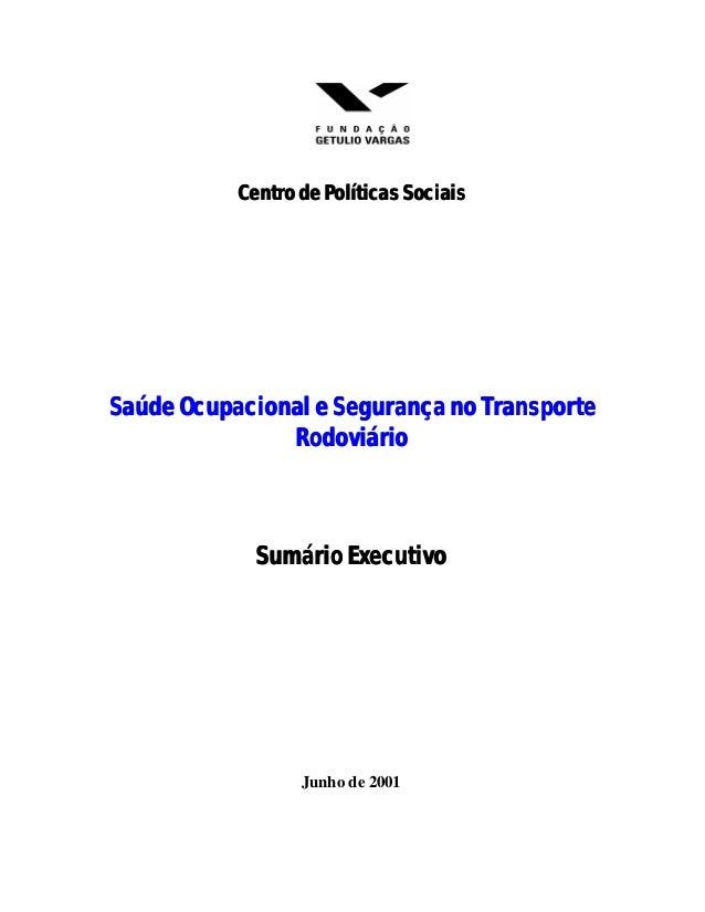 Centro de Políticas SociaisCentro de Políticas Sociais Saúde Ocupacional e Segurança no TransporteSaúde Ocupacional e Segu...