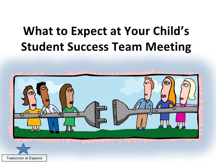 What to Expect at Your Child's        Student Success Team MeetingTraduccion al Espanol