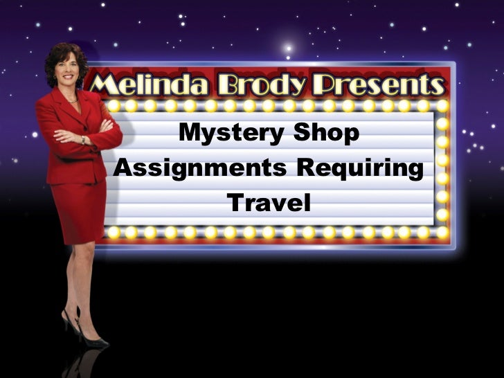 Mystery Shop Assignments Requiring Travel